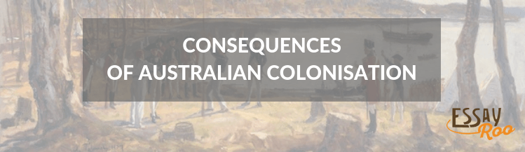 Consequences of Australian colonisation essay sample