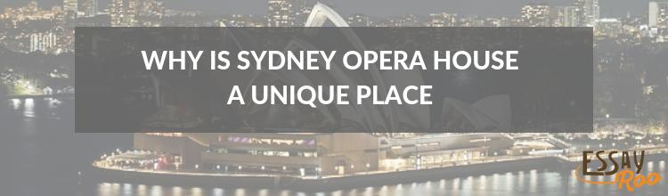 Essay on Sydney opera unique place