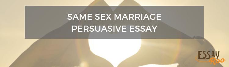 Same sex marriage persuasive essay