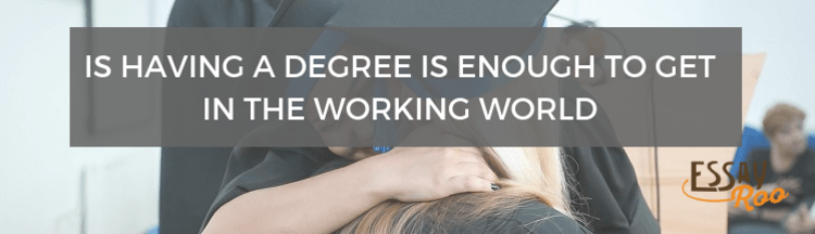 Is Having a Degree Enough to Cut it in the Working World of Australia?