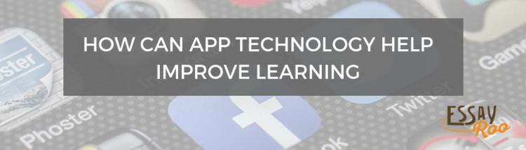 How Can App Technology Help Improve Learning?