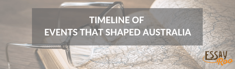 Events That Shaped Australia (With Timeline)