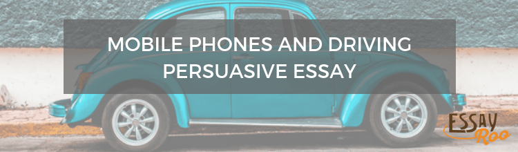 Persuasive Essay about Mobile Phones and Driving