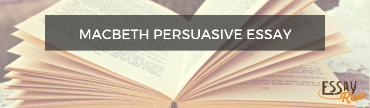 Persuasive Essay About Macbeth